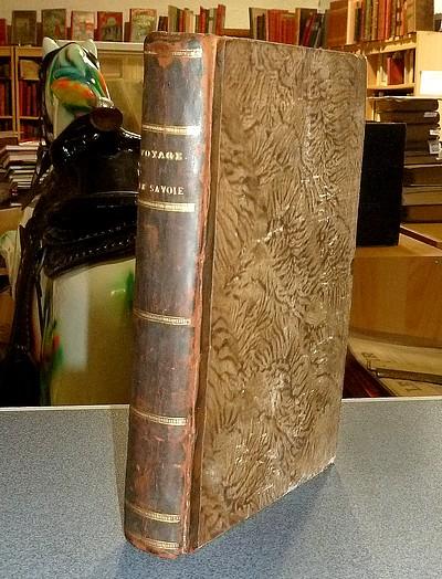 Livre ancien Savoie - Journal d'un voyage en Savoie et dans le Midi de la France en 1804 et 1805 - de La Bédoyère, L. C. Henri