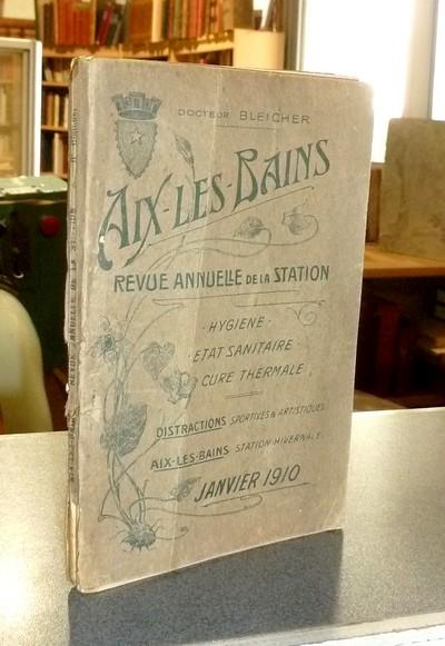 Livre ancien Savoie - Aix-les-Bains, Revue annuelle de la station. Janvier 1910. Hygiène, État... - Bleicher (directeur du bureau d'hygiène d'Aix-les-Bains), Docteur
