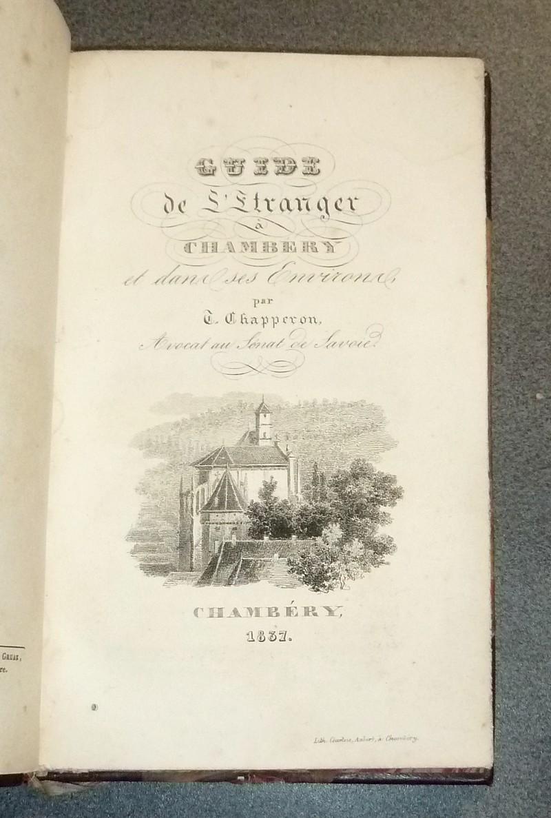 Livre ancien Savoie - Guide de l'étranger à Chambéry et dans ses environs - Chapperon, Avocat au Sénat de Savoie