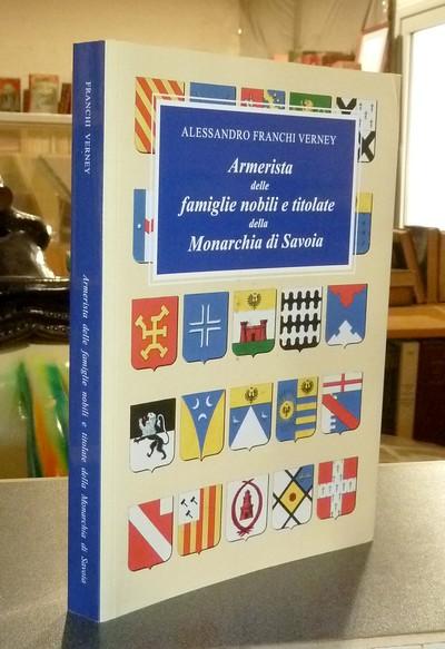 Livre ancien Savoie - Armerista delle famiglie nobili e titolate della Monarchia di Savoia (Savoia,... - Verney, Alessandro Franchi