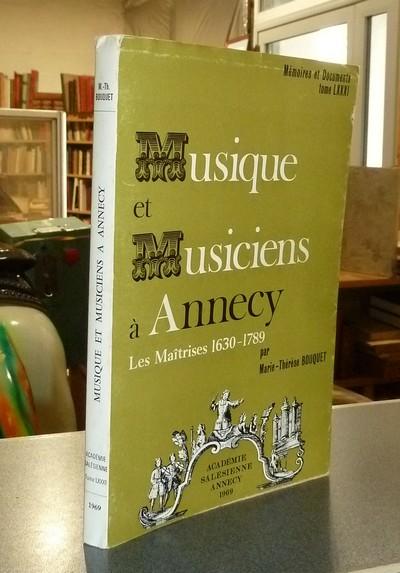 Livre ancien Savoie - Musique et Musiciens à Annecy. Les Maîtrises 1630-1789 - Bouquet, Marie-Thérèse