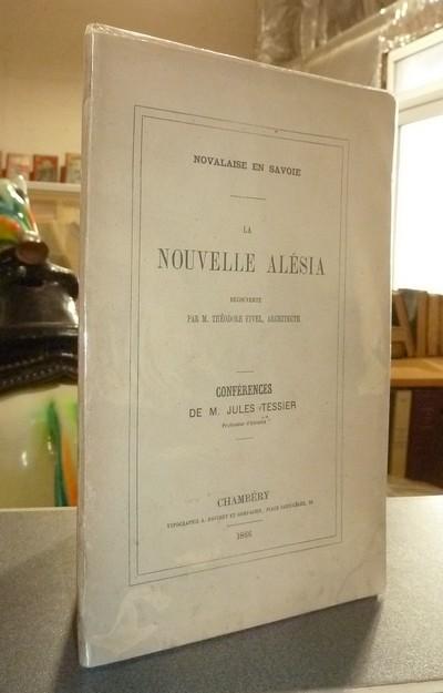 Livre ancien Savoie - Novalaise en Savoie. La nouvelle Alésia, découverte par M. Théodore Fivel,... - Tessier, Jules