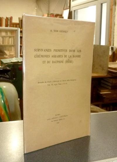 Livre ancien Savoie - Survivances primitives dans les cérémonies agraires de la Savoie et du... - Van Gennep, A.