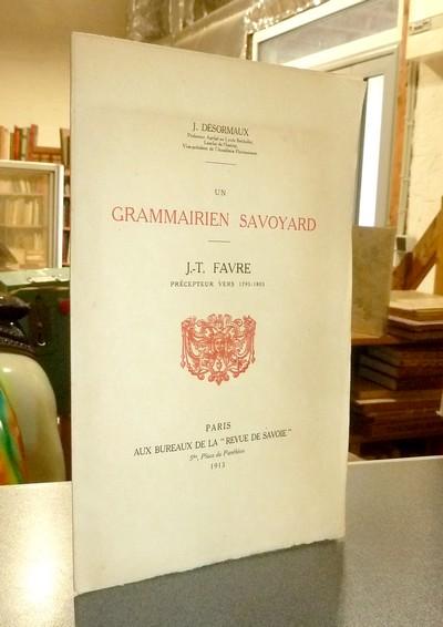 Livre ancien Savoie - Un grammairien Savoyard. J.-T. Favre, précepteur vers 1795-1805 - Désormaux, J.