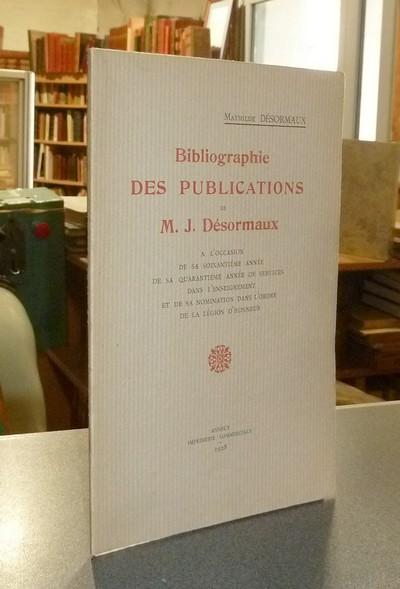 Livre ancien Savoie - Bibliographie des Publications de M. J. Désormaux à l'occasion de sa... - Désormaux, Mathilde