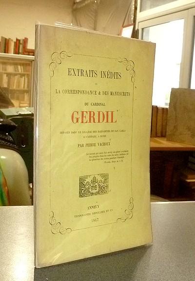 Livre ancien Savoie - Extraits inédits de la Correspondance & des manuscrits du Cardinal Gerdil,... - Vachoux, Pierre & Gerdil, Cardinal