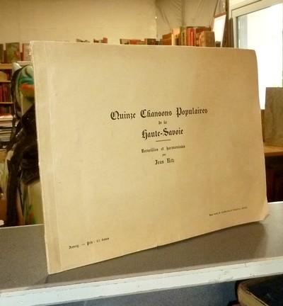Livre ancien Savoie - Quinze chansons populaires de la Haute-Savoie. Recueillies et harmonisées par... - Ritz, Jean