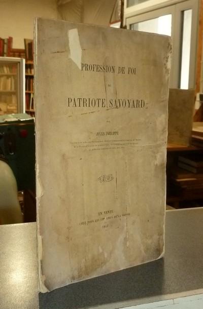Livre ancien Savoie - Profession de Foi du Patriote savoyard - Philippe, Jules