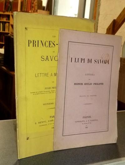 Livre ancien Savoie - Les Princes-Loups de Savoie. Lettre à M. Thiers (Joint le même texte en... - Philippe, Jules