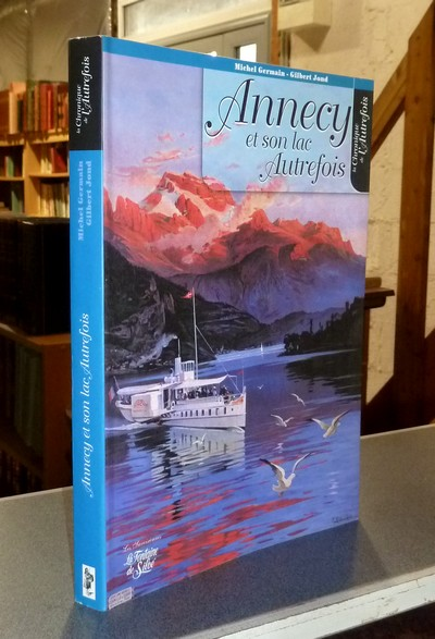 Livre ancien Savoie - Annecy et son lac autrefois - Germain, Michel & Jond, Gilbert