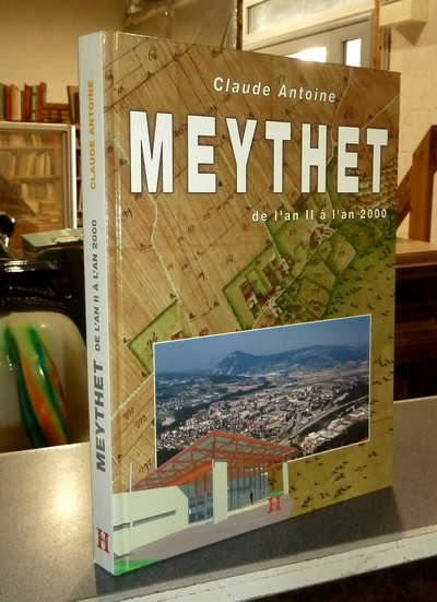 Livre ancien Savoie - Meythet de l'an II à l'an 2000 - Antoine, Claude