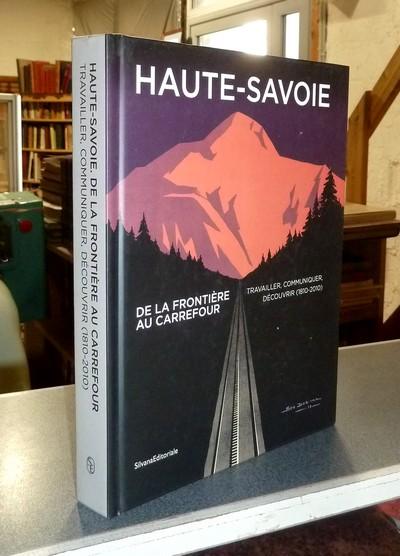 Livre ancien Savoie - Haute-Savoie, de la Frontière au Carrefour. Travailler, communiquer,... - Vaudaux, Raphaël