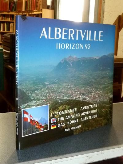 Livre ancien Savoie - Albertville, Horizon 92, l'étonnante aventure ! - Mermier, Alain