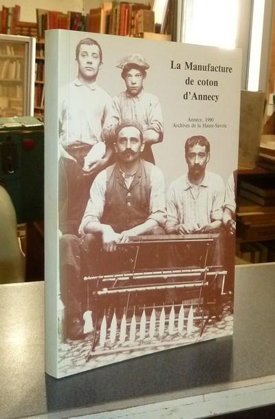 Livre ancien Savoie - Archives de la Manufacture d'Annecy. La manufacture de coton d'Annecy - Collomb-Patton, Evelyne