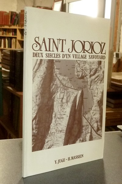 Livre ancien Savoie - Saint-Jorioz, deux siècles d'un village savoyard - Juge, Y. & Massein, H.