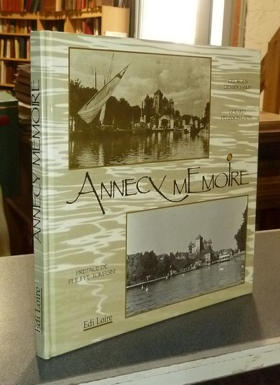 Livre ancien Savoie - Annecy Mémoire - Grandchamp, Georges & Pelisson-Lafay, Gérard