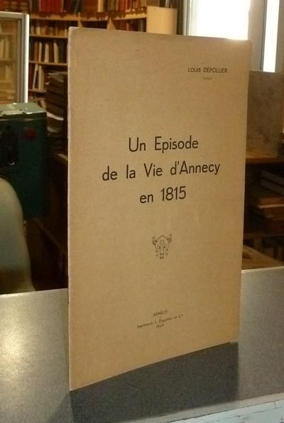 Livre ancien Savoie - Un épisode de la vie d'Annecy en 1815 - Dépollier, Louis