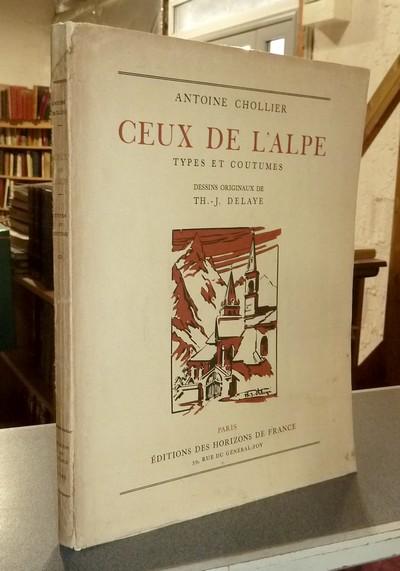 Livre ancien Savoie - Ceux de l'Alpe. Types et coutumes - Chollier, Antoine & Delaye, Th.-J.