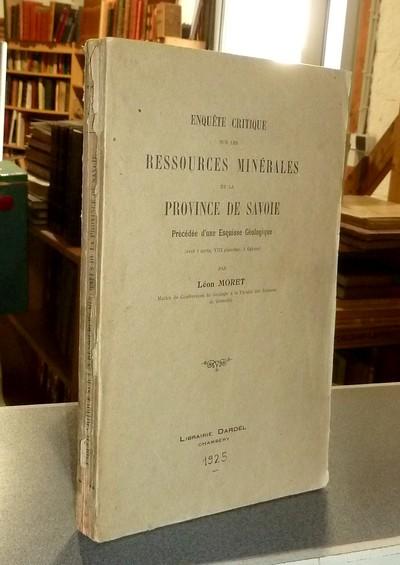 Livre ancien Savoie - Enquête critique sur les ressources minérales de la Province de Savoie.... - Moret, Léon