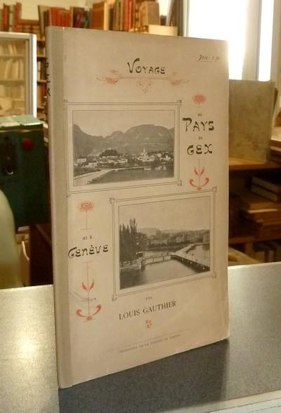 Livre ancien Savoie - Voyage au Pays de Gex et à Genève - Gauthier, Louis