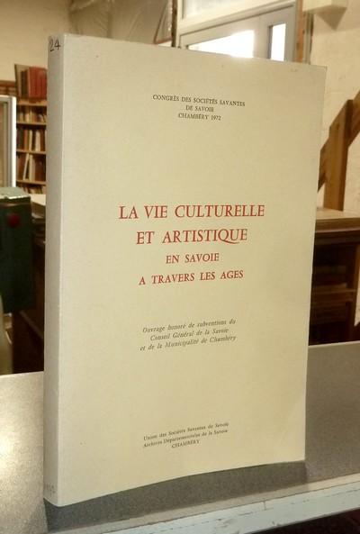 Livre ancien Savoie - La vie culturelle et artistique en Savoie à travers les ages. Congrès des... -