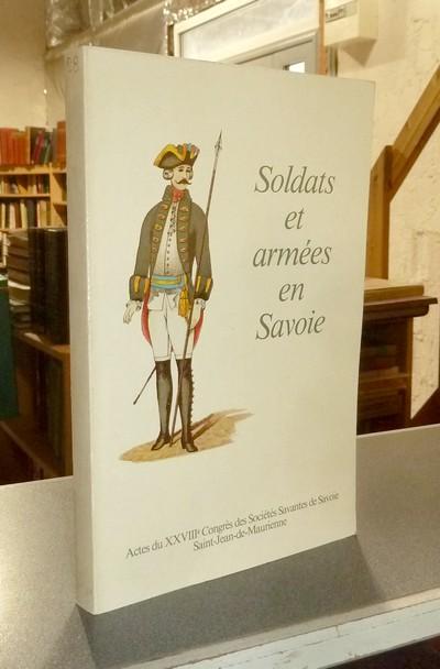 Livre ancien Savoie - Soldats et Armées en Savoie. Actes du XXVIIIe congrès des sociétés savantes... -