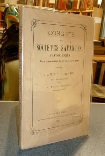 Livre ancien Savoie - Congrès des Sociétés savantes savoisiennes (de Savoie), tenu à Montmélian... -