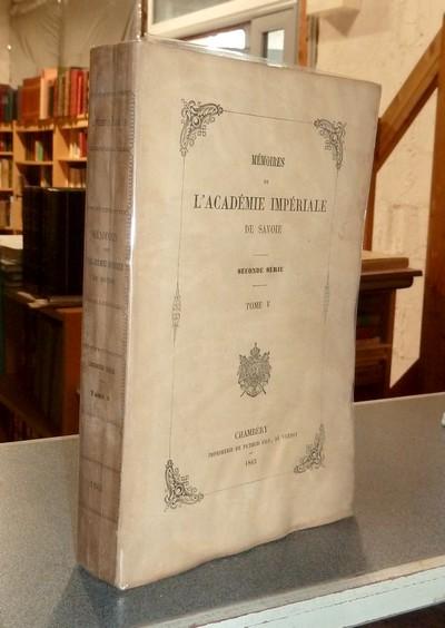 Livre ancien Savoie - Mémoires de l'Académie Impériale de Savoie. Seconde série Tome V, 1863 - Société Académique de Savoie