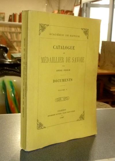 Livre ancien Savoie - Catalogue du Médailler de Savoie. Documents de l'Académie de Savoie, Volume V - Perrin, André & Académie de Savoie