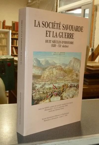 Livre ancien Savoie - La Société savoyarde et la Guerre. Huit siècles d'histoire (XIII - XX... -