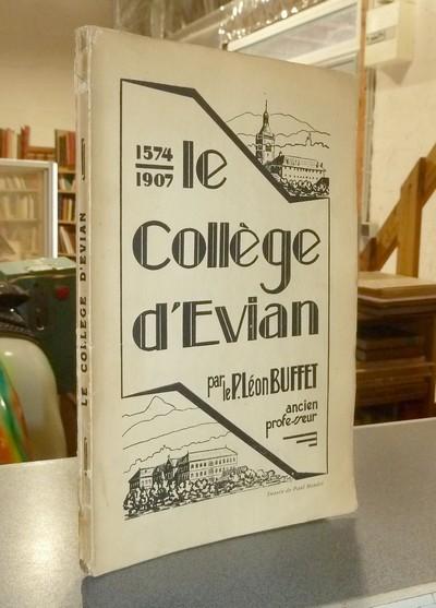 Livre ancien Savoie - Le collège d'Évian 1574-1907 - Buffet, P. Léon