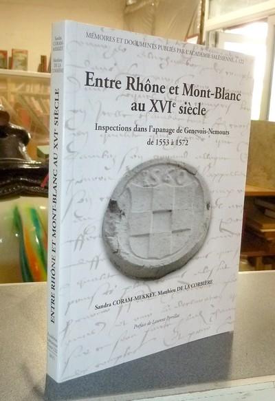 Livre ancien Savoie - Entre Rhône et Mont-Blanc au XVIe siècle. Inspections dans l'apanage de... - Coram-Mekkey, Sandra & De La Corbière, Matthieu