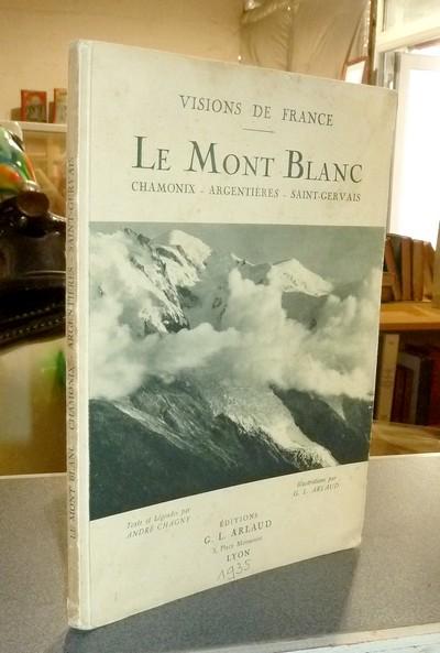 Livre ancien Savoie - Le Mont-Blanc. Chamonix - Argentières - Saint-Gervais - Chagny, André & Arlaud, G. L.