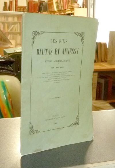 Livre ancien Savoie - Les Fins Bautas et Annesy. Étude archéologique - Ducis, Abbé