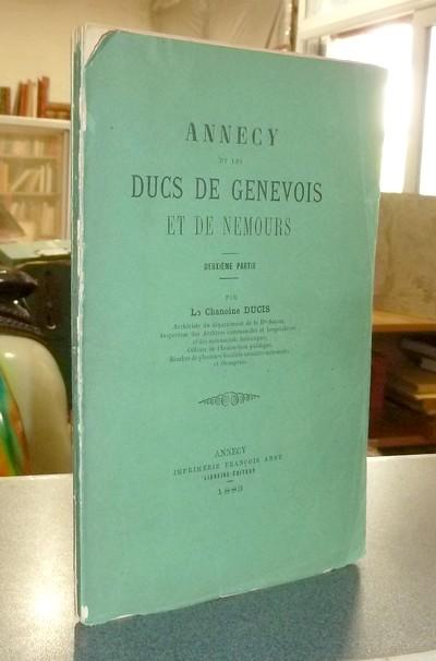 Livre ancien Savoie - Annecy et les Ducs de Genevois et de Nemours (deuxième partie) - Ducis, Chanoine