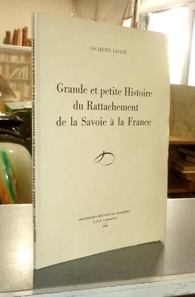 Livre ancien Savoie - Grande et petite histoire du Rattachement de la Savoie à la France - Lovie, Jacques