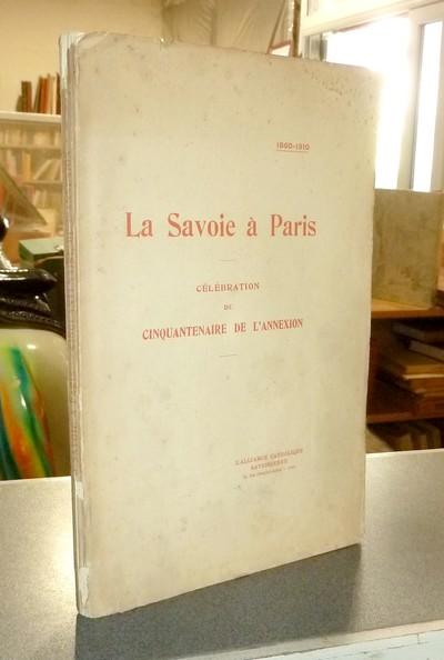 Livre ancien Savoie - 1860-1910 La Savoie à Paris. Célébration du cinquantenaire de l'annexion -