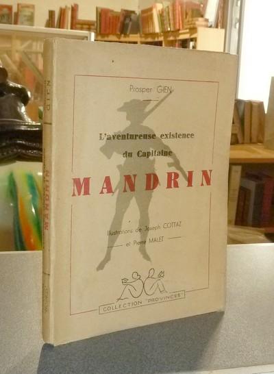 Livre ancien Savoie - L'aventureuse existence du Capitaine Mandrin - Gien, Prosper