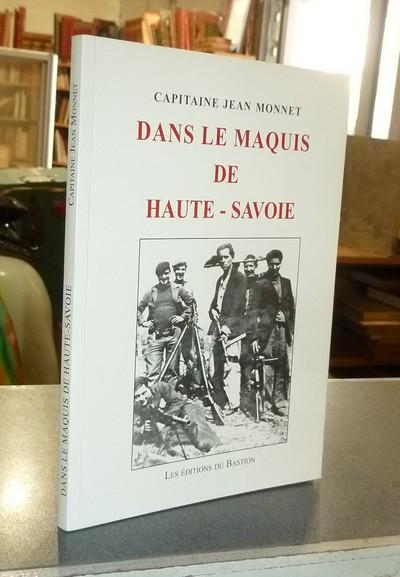 Livre ancien Savoie - Dans le Maquis de Haute-Savoie - Monnet, Capitaine Jean