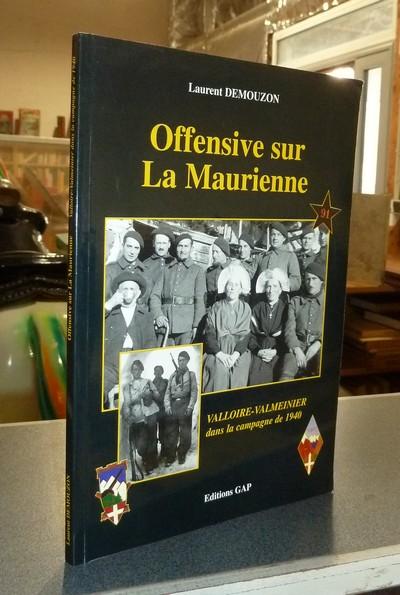 Livre ancien Savoie - Offensive sur La Maurienne. Valloire-Valmeinier dans la campagne de 1940 - Demouzon, Laurent
