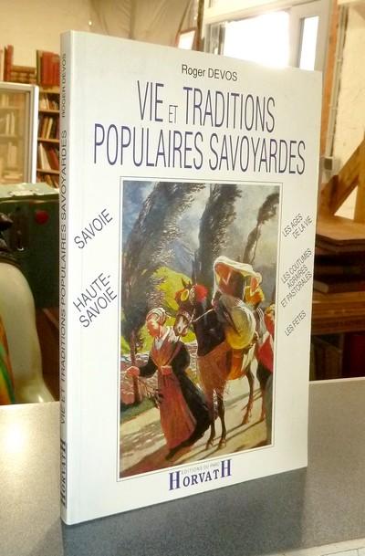 Livre ancien Savoie - Vie et traditions populaires savoyardes. Chablais, Faucigny, Genevois,... - Devos, Roger