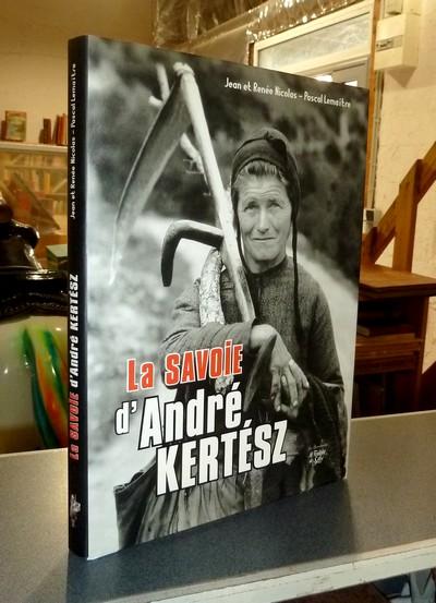 Livre ancien Savoie - La Savoie d'André Kertész - Lemaitre, Pascal & Nicolas, Jean et Renée