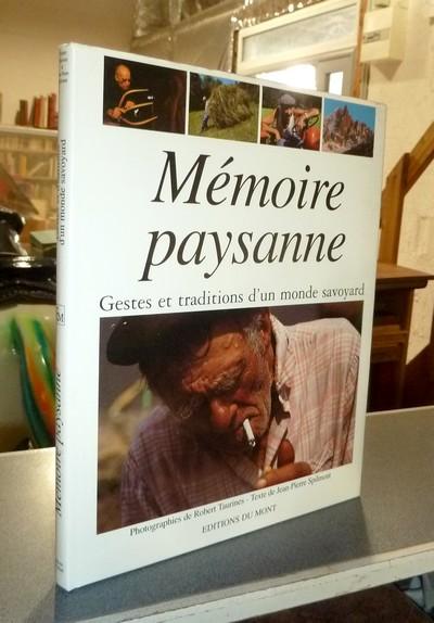 Livre ancien Savoie - Mémoire paysanne. Gestes et traditions d'un monde savoyard - Spilmont, Jean-Pierre & Taurines, Robert