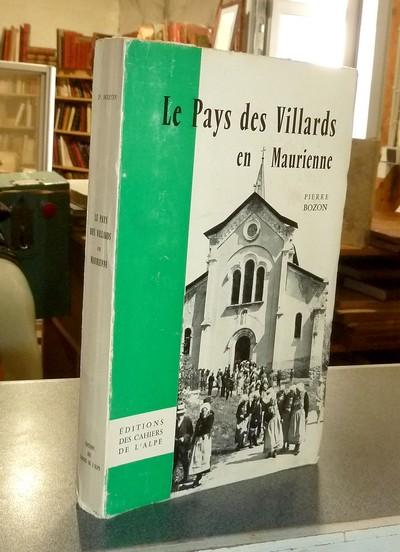 Livre ancien Savoie - Le Pays des Villards en Maurienne - Bozon, Pierre
