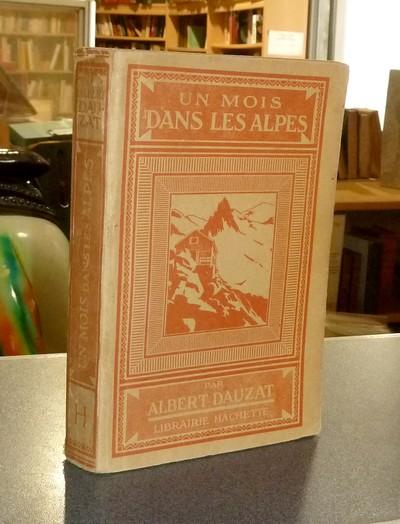 Livre ancien Savoie - Un mois dans les Alpes de Genève à Nice - Dauzat, Albert