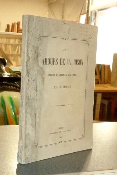 Livre ancien Savoie - Les amours de la Joson. Esquisse des moeurs du vieil Annecy - Jacobus (Jacques Replat)