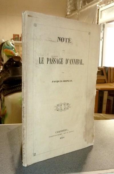 Livre ancien Savoie - Note sur le Passage d'Annibal - Replat, Jacques