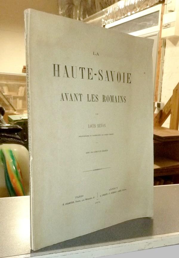 Livre ancien Savoie - La Haute-Savoie avant les Romains - Revon, Louis