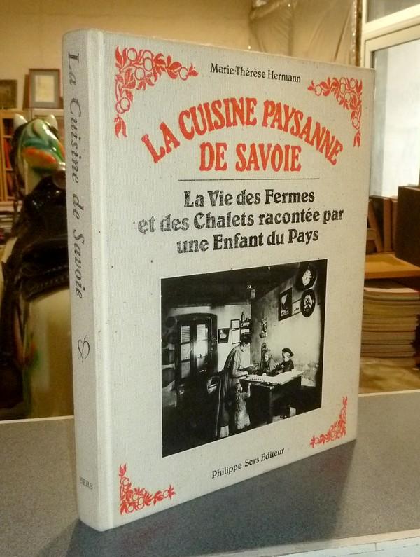 Livre ancien Savoie - La cuisine paysanne de Savoie. La vie des fermes et des chalets racontée par... - Hermann, Marie-Thérèse