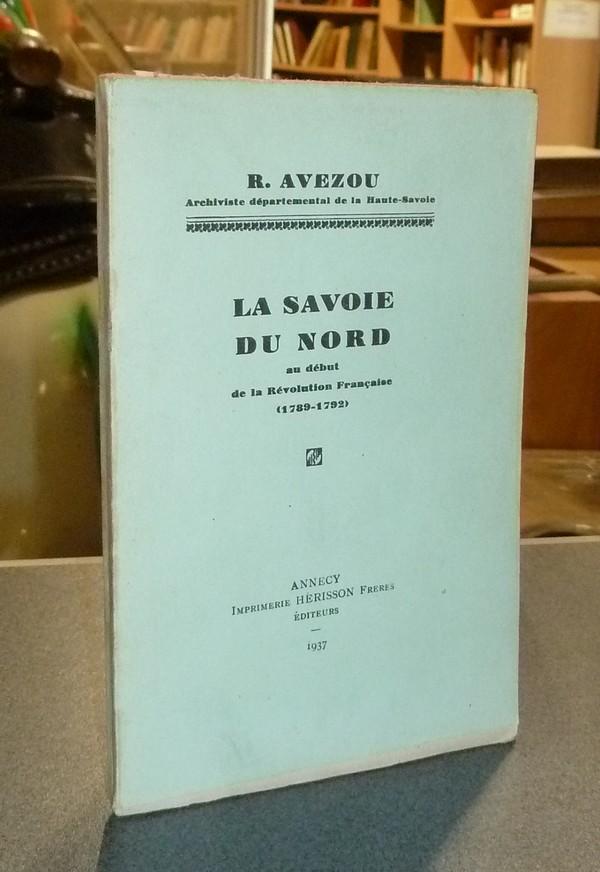 Livre ancien Savoie - La Savoie du Nord au début de la Révolution française (1789-1792) - Avezou, R.